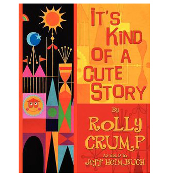 Kind of a Cute Story- Rolly Crump-335