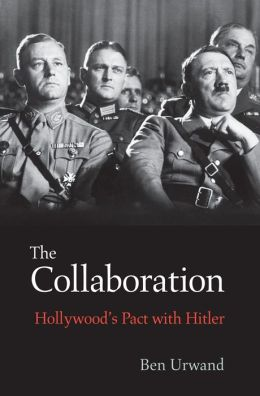 The Collaboration Hollywood's Pact with Hitler