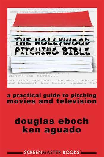 Hollywood Pitching Bible