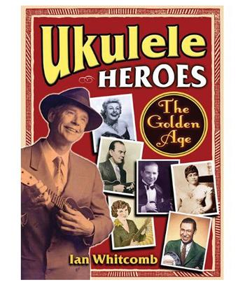 Ian Whitcomb-Ukulele Heroes-350
