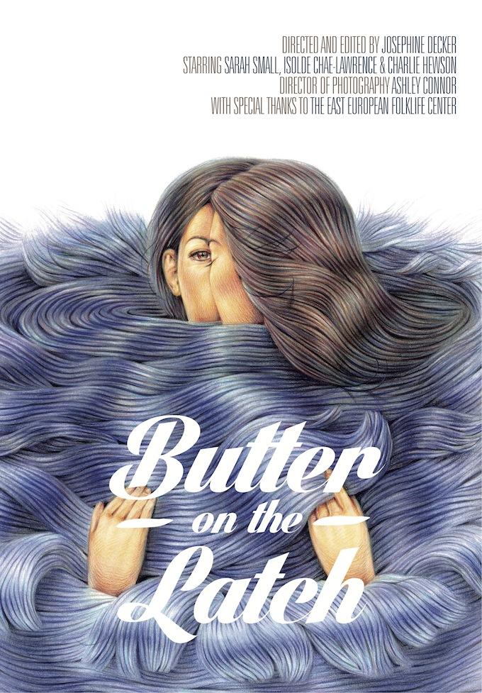 Josephine Decker, Butter & The Latch, Poster