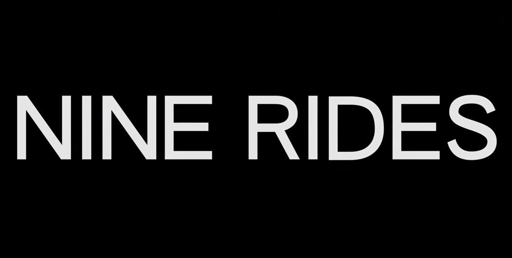 """Nine Rides"""