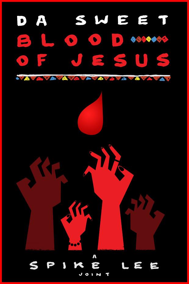 Da Sweet Blood of Jesus