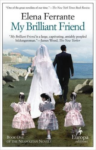 """My Brilliant Friend"" by Elena Ferrante"