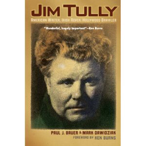 Jim Tully: American Writer, Irish Rover, Hollywood Brawler,