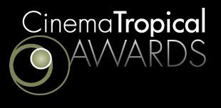 Cinema Tropical Awards