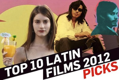 10 Latino Films You Probably Didn't See in 2012 And Should