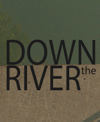 """Down the River"""