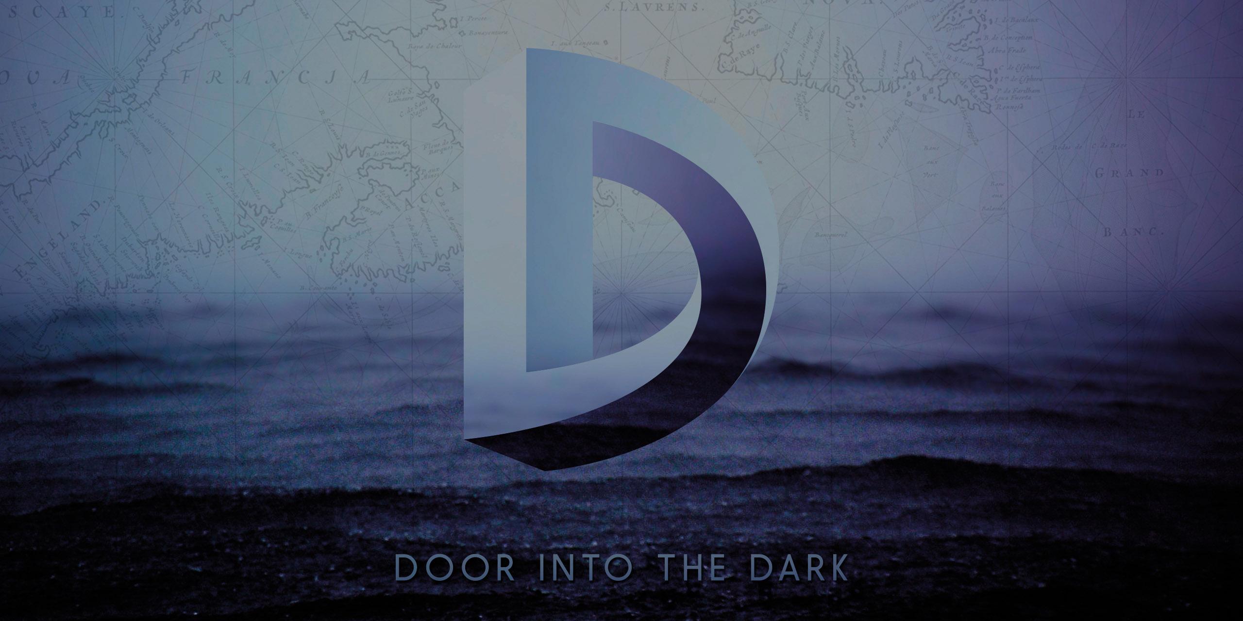"""""""Door Into the Dark"""""""