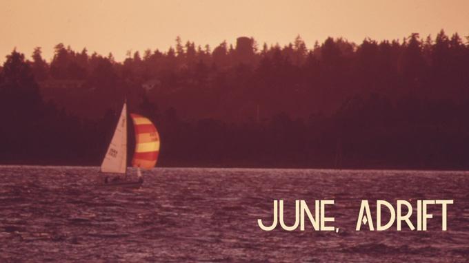 June, Adrift still