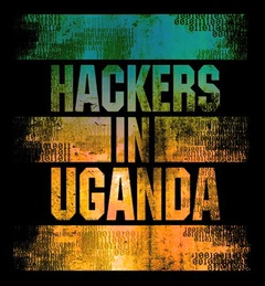 Hackers in Uganda still