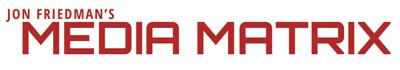 Jon Friedmans Media Matrix